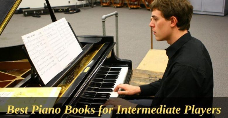 Best Piano Books for Intermediate Players- Top Rated Books of 2019
