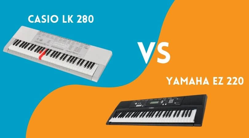 Casio Lk 280 vs. Yamaha EZ 220